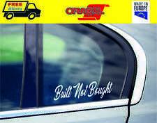 Built not bought car window sticker decal graphic BMW Audi VW Honda Toyota jdm