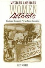 Mexican American Women Activists : Identity and Resistance in Two Los Angeles...