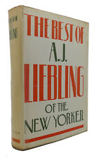 A. J. Liebling William Cole THE BEST OF A.J. LIEBLING OF THE NEW YORKER   1st Ed