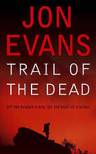 """""""NEW"""" Trail of the Dead, Jon Evans, Book"""