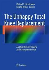 The Unhappy Total Knee Replacement (2015, Gebundene Ausgabe)