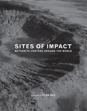 Sites of Impact: Meteorite Craters Around the World: Exploring the Sites Where H