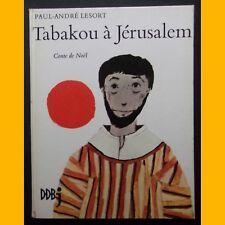 TABAKOU À JÉRUSALEM Conte de Noël Dédicace Paul-André Lesort J. Le Scanff 1965
