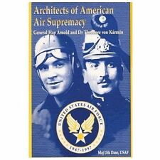 Architects of American Air Supremacy - Gen Hap Arnold and Dr. Theodore Von...