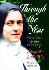 Through the Year with Saint Thérèse of Lisieux: Living the Little Way
