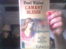 Paul Vialar pour L'amant blesse - la chasse aux hommes - tome 2 -
