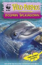 WWF Wild Friends: Dolphin Splashdown: Book 7 New paperback Book