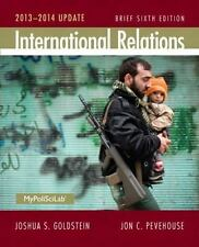 International Relations Brief : 2013-2014 Update by Joshua S. Goldstein and Jon
