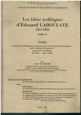 Idées politiques d'Edouard Laboulaye - Thèse André Dauteribes -1989 - Tome 2