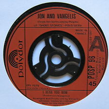"JON & VANGELIS - I Hear You Now - Excellent Condition 7"" Single Polydor POSP 96"
