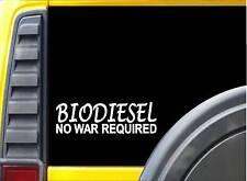 """Biodiesel No war Required 8"""" sticker *J745* DECAL"""