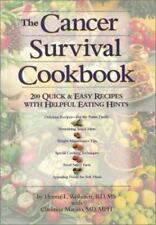 The Cancer Survival Cookbook : 200 Quick and Easy Recipes with Helpful Eating Hi