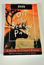 Alaska : A Guide to Unique Places by Melissa DeVaughn (2004, Paperback)