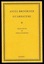 GUARDATEMI ANITA BROOKNER I EDIZIONE GIANO 2002