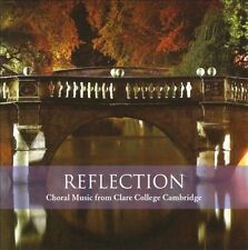 NEW - Reflection Anthem by CHOIR OF CLARE COLLEGE CAMBRIDGE