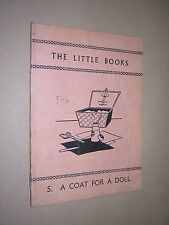 THE LITTLE BOOKS. No.5 A COAT FOR A DOLL. 1962. CHILDREN'S LEARNING TO READ BOOK