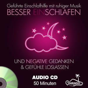 CD - Geführte Meditation - Besser schlafen  und negative Gedanken loslassen
