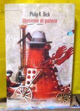 Philip K. Dick ILLUSIONE DI POTERE - Fanucci Ed. 2009 I ed.