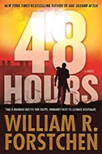 48 Hours: A Novel, Forstchen, William R.