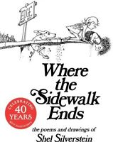 Where the Sidewalk Ends: Poems and Drawings: 40th Anniversary Edition [New Book]