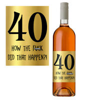 Funny 40th Birthday 40 Today Wine Bottle Label Gift Perfect For Men & Women Gold