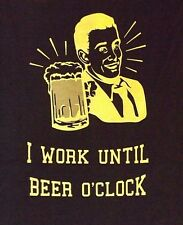 VINTAGE LARGE BLACK OH BOY I WORK UNTILL BEER O'CLOCK  CREW NECK  T SHIRT