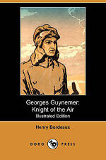 NEW Georges Guynemer: Knight of the Air (Illustrated Edition) (Dodo Press)