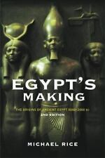 Egypt's Making : The Origins of Ancient Egypt, 5000-2000 Bc by Michael Rice.