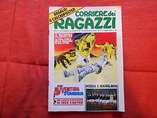 CORRIERE DEI  RAGAZZI   NR  22  1974 CON ALBO E POSTER CALCIO SCOZIA JUGOSLAVIA