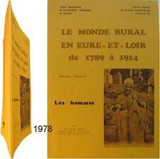 Monde rural Eure et Loir 1789-1914 Jean-Claude Farcy documentation pédagogie T.1