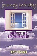 Journey into Day: Meditations for New Cancer Patients, Freeman, Rusty, Good Book