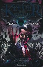 Keeper of the Realms: Crow's Revenge (Book 1),Marcus Alexander