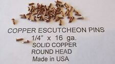 """ESCUTCHEON PINS SOLID COPPER 300 pcs. 4/16"""" X 16 ga. U.S.A. WOOD / LEATHER new"""