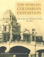 World's Columbian Exposition : The Chicago World's Fair of 1893, Paperback by...