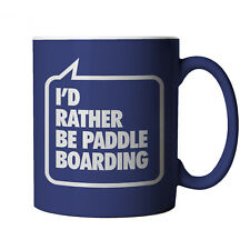 I'd Rather Be Paddle Boarding, Blue Mug - Funny Gift Birthday, Christmas etc