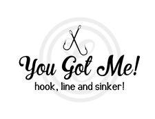 You Got Me! Hook Line and Sinker! Love Wall Art Vinyl Sticker Decal Black(#372