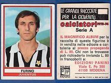 FIGURINA CALCIATORI PANINI 1973/74 - NUOVA/NEW N.167 FURINO - JUVENTUS