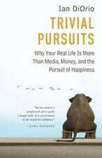 Trivial Pursuits: Why Your Real Life Is More Than