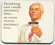 Drinking can cause memory loss... or even worse, memory loss. Coaster