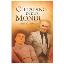Cittadino Di Due Mondi by Angelo R. Andriulli (2013, Paperback)