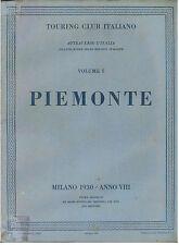 PIEMONTE TOURING CLUB ITALIANO 1930 ATTRAVERSO L'ITALIA VOL. 1