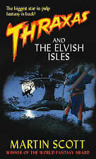 Thraxas And The Elvish Isles: The Thraxas Novels: Book Four, Scott, Martin, Used