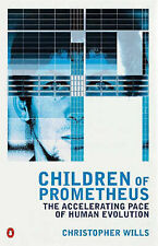 Children of Prometheus: The Accelerating Pace of Human Evolution by...