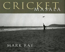Cricket Masala - Photographs by Mark Ray 2002 1st ed Candid Street Documentary