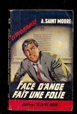 A. SAINT MOORE Face d'Ange fait une folie, Fleuve Noir Espionnage 366 1963