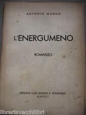 L ENERGUMENO di Antonio Munno Rondinella 1941 Libro Romanzo Racconto Narrativa