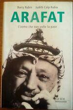 Arafat; L'uomo che non volle la pace - BarryRubin, Judith Colp Rubin