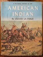 Oliver La Farge A PICTORIAL HISTORY OF THE AMERICAN INDIAN  3rd Printing 1957 HC