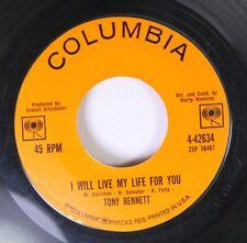 Rock 45 Tony Bennett - I Will Live My Life For You / I Wanna Be Around On Columb