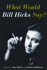NEW What Would Bill Hicks Say?